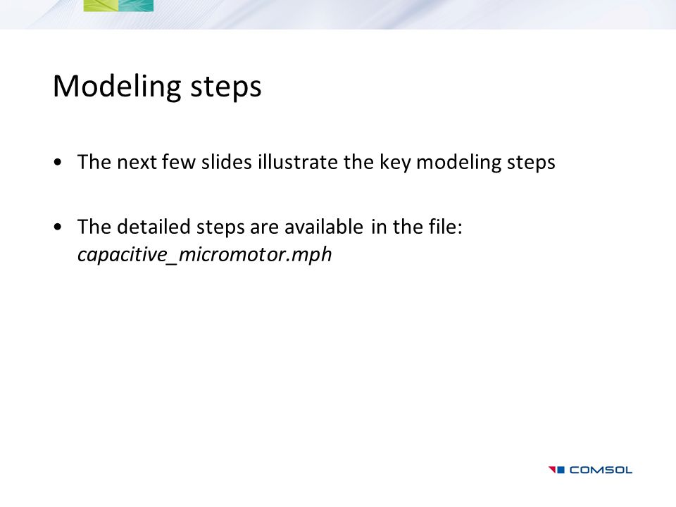 Modeling steps The next few slides illustrate the key modeling steps