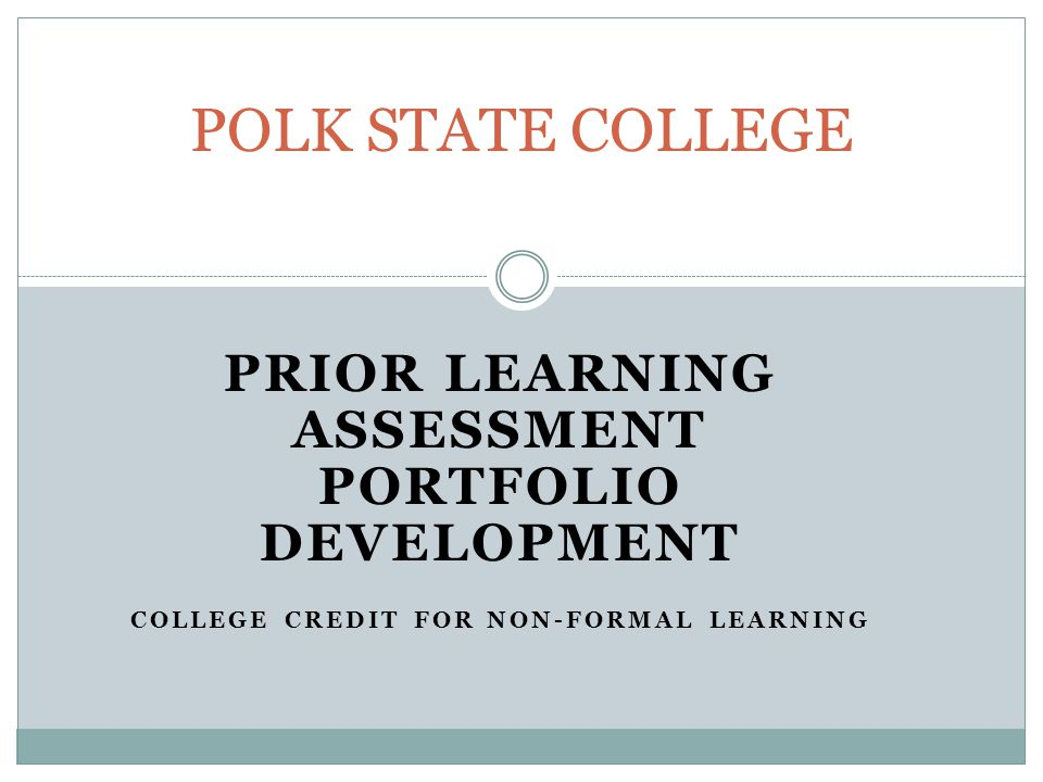 POLK STATE COLLEGE PRIOR LEARNING ASSESSMENT PORTFOLIO DEVELOPMENT