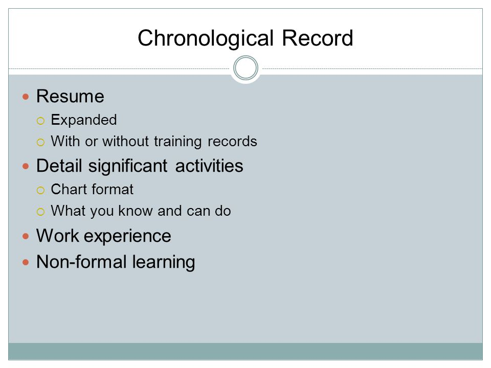 Chronological Record Resume Detail significant activities
