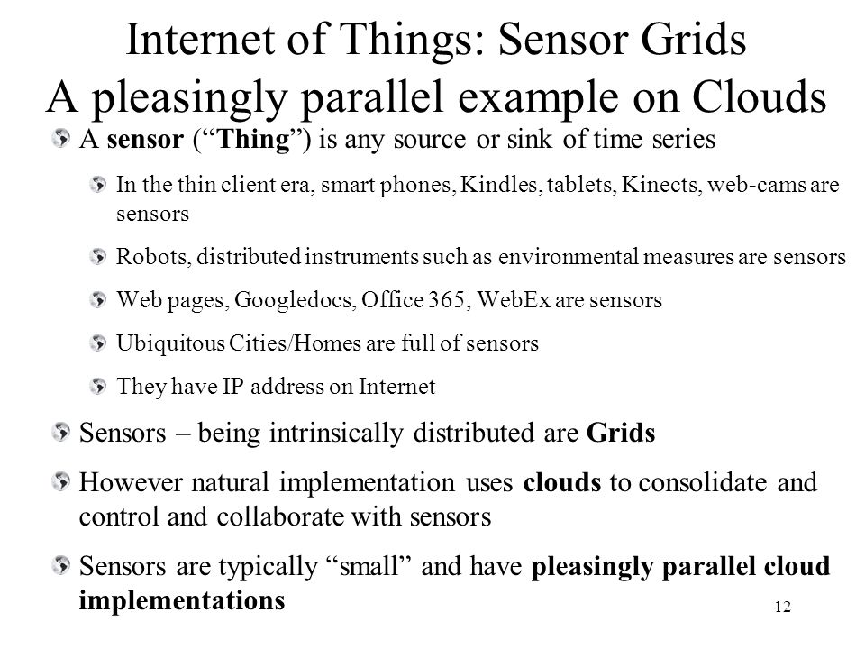 Internet of Things: Sensor Grids A pleasingly parallel example on Clouds