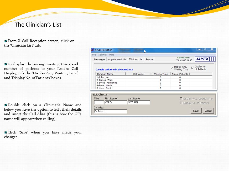 The Clinician's List From X-Call Reception screen, click on the 'Clinician List' tab.