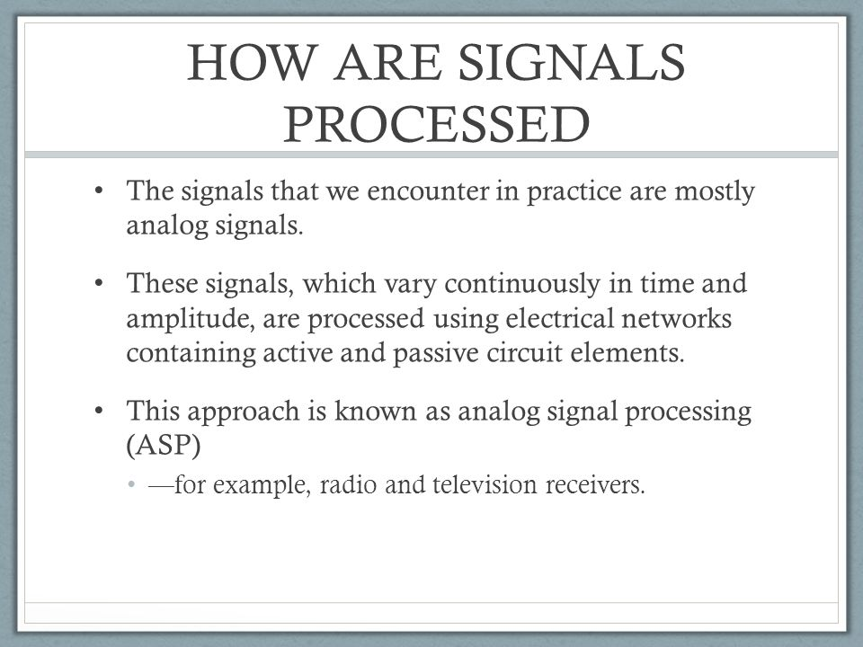 HOW ARE SIGNALS PROCESSED