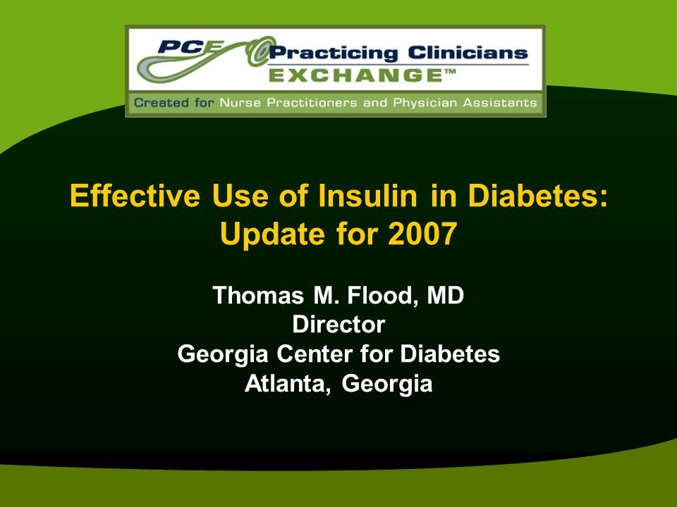 Effective Use of Insulin in Diabetes: Update for 2007