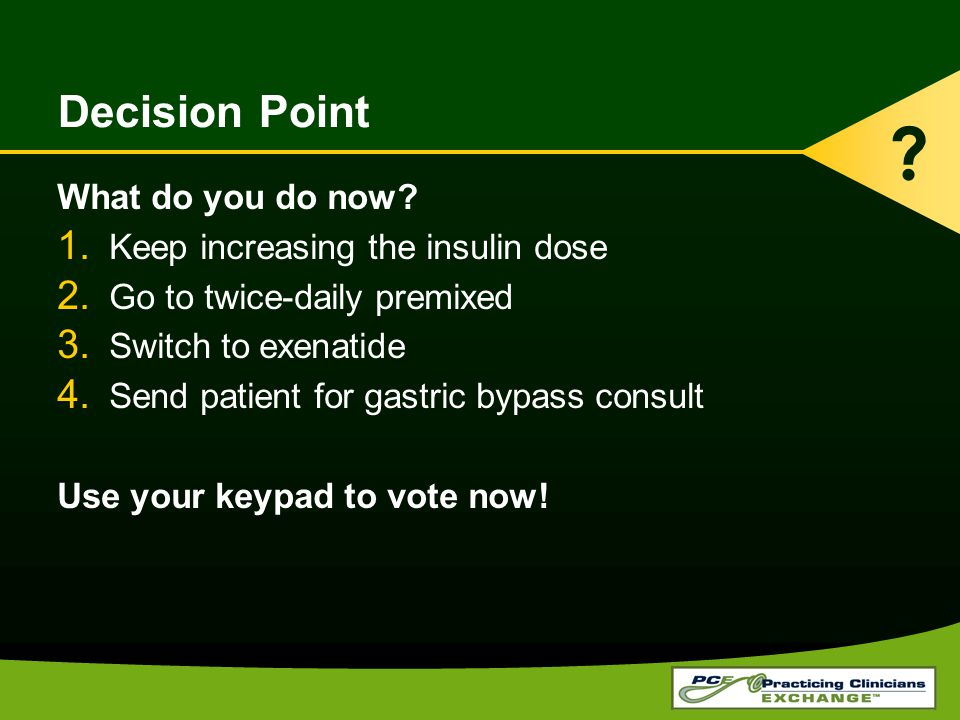 Decision Point What do you do now Keep increasing the insulin dose