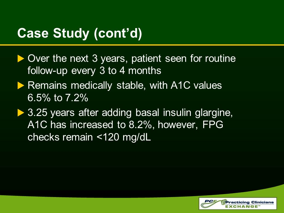 Case Study (cont'd) Over the next 3 years, patient seen for routine follow-up every 3 to 4 months.