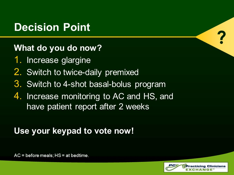 Decision Point What do you do now Increase glargine
