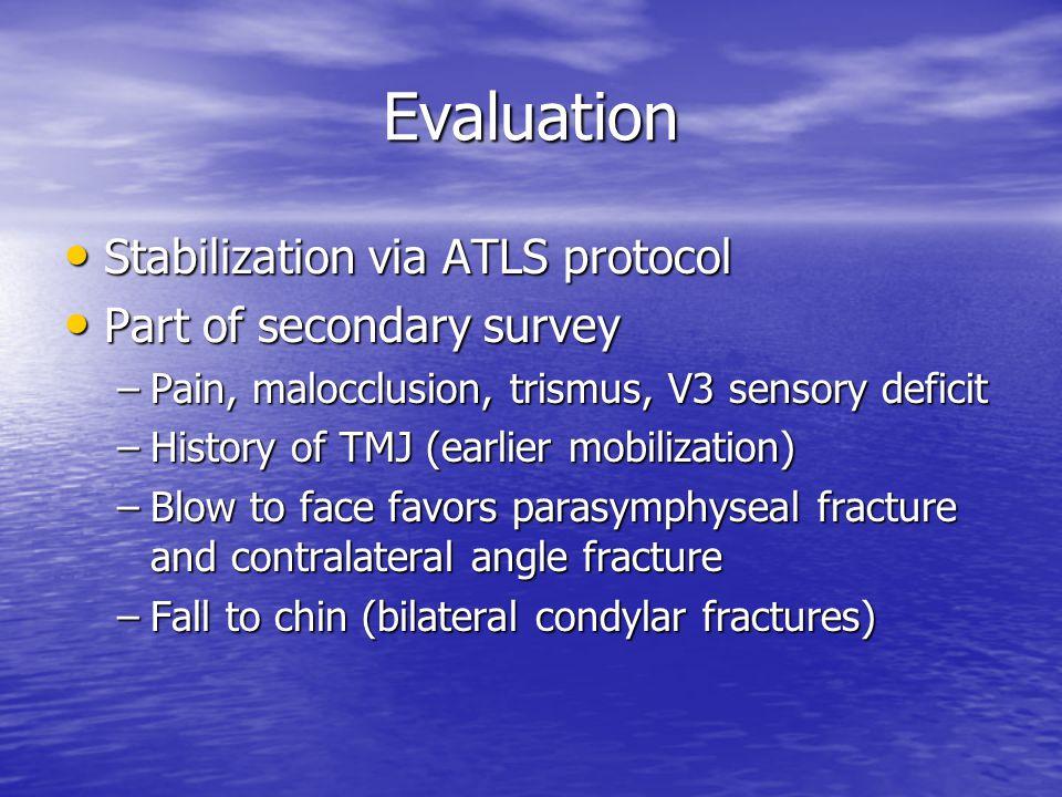 Evaluation Stabilization via ATLS protocol Part of secondary survey