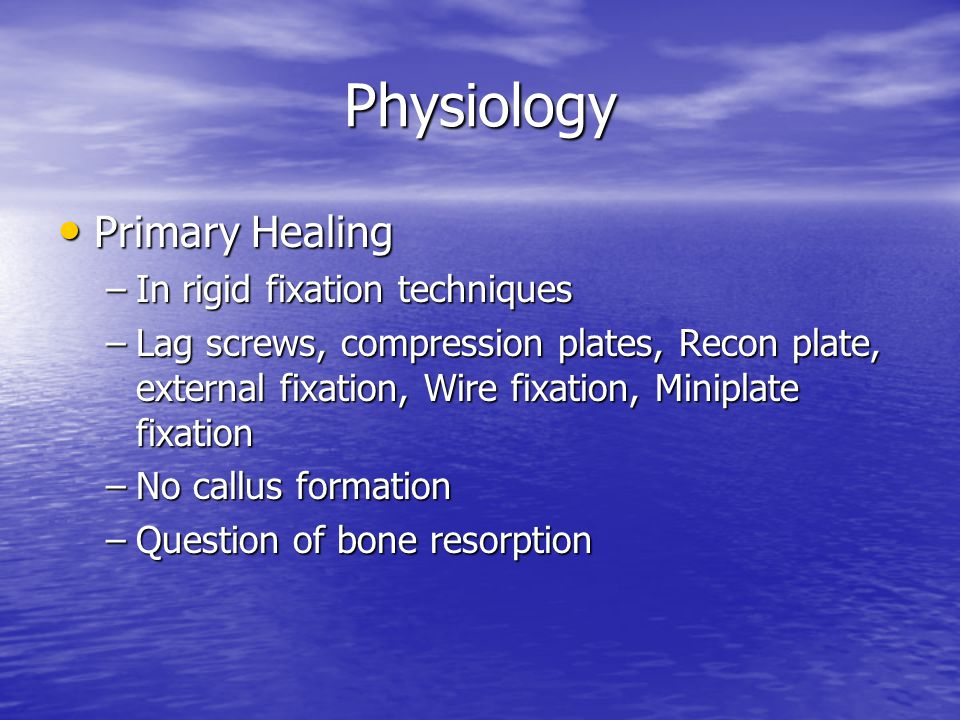Physiology Primary Healing In rigid fixation techniques
