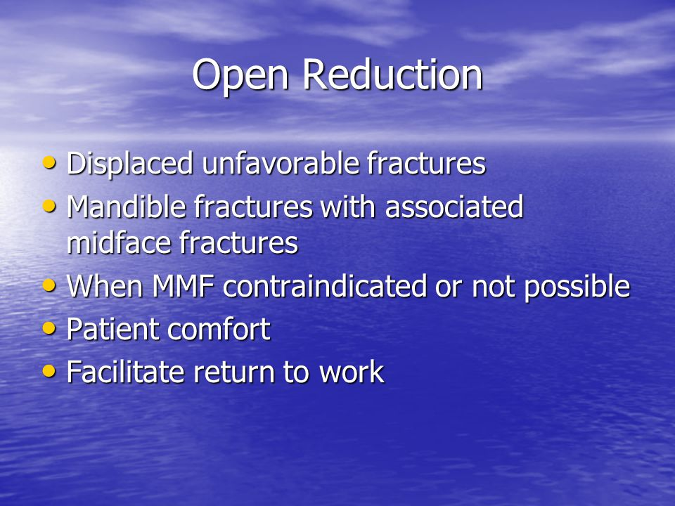 Open Reduction Displaced unfavorable fractures