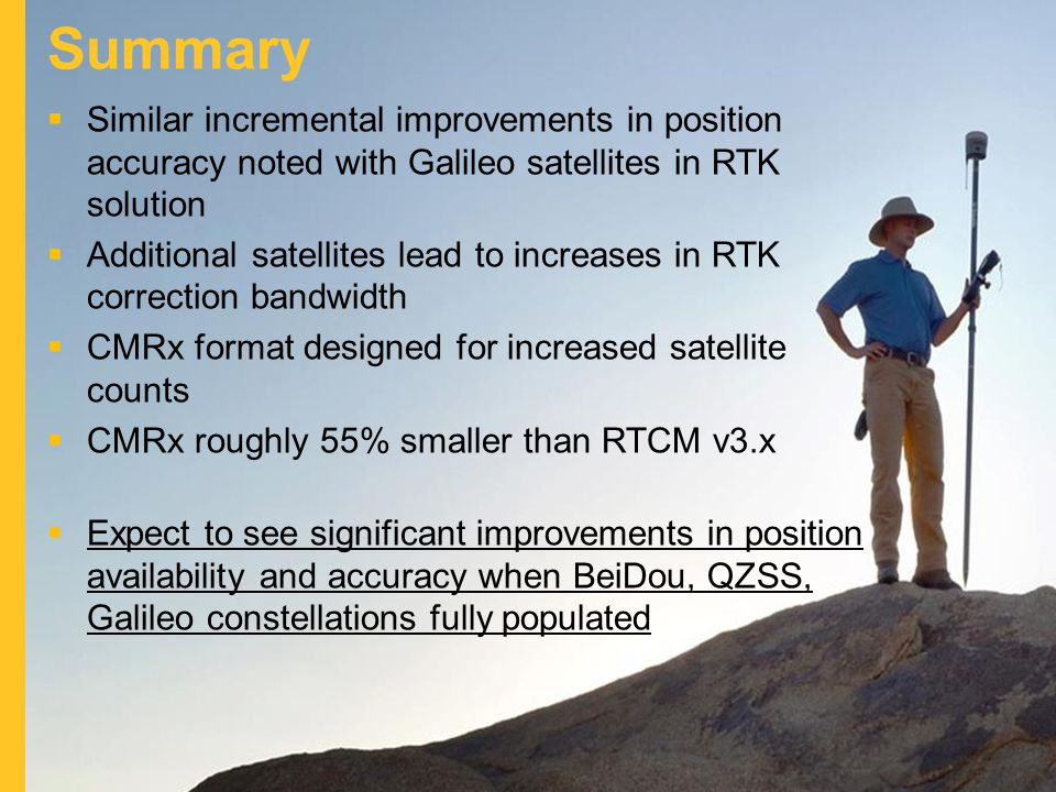 Summary Similar incremental improvements in position accuracy noted with Galileo satellites in RTK solution.
