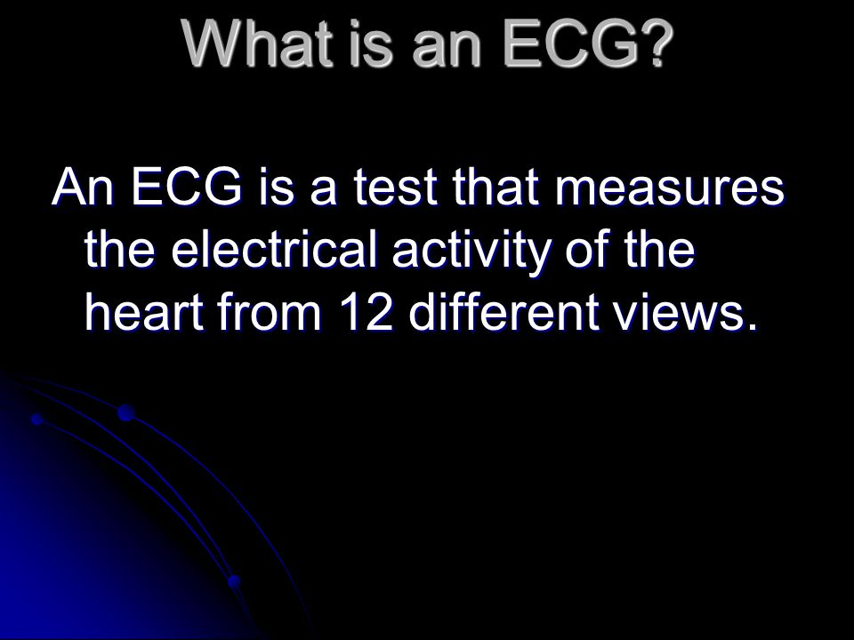 What is an ECG.