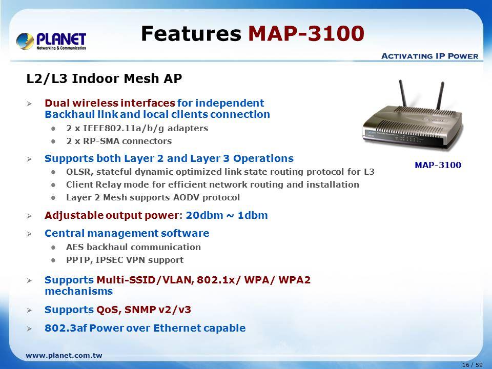 Features MAP-3100 L2/L3 Indoor Mesh AP