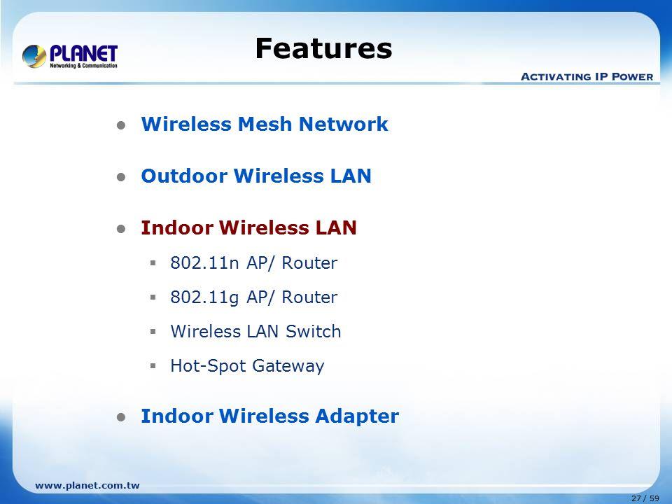 Features Wireless Mesh Network Outdoor Wireless LAN