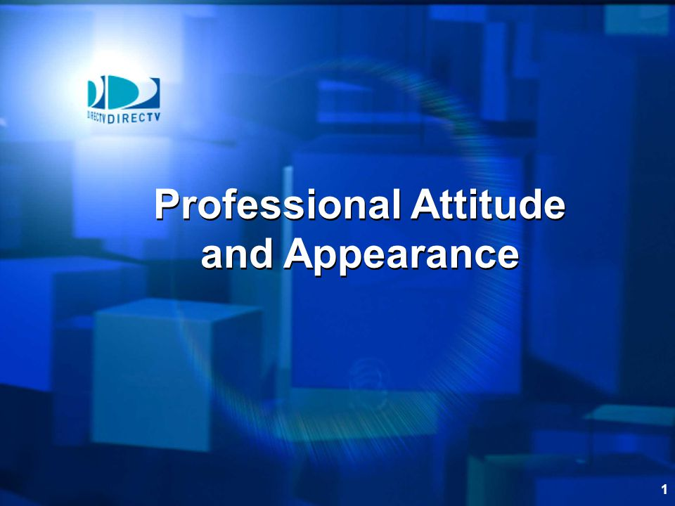 Professional Attitude and Appearance
