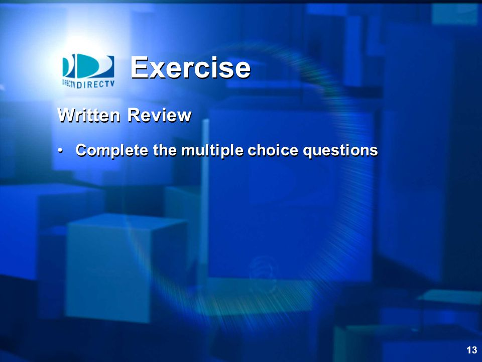 Exercise Written Review Complete the multiple choice questions 