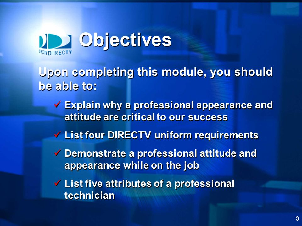 Objectives Upon completing this module, you should be able to: