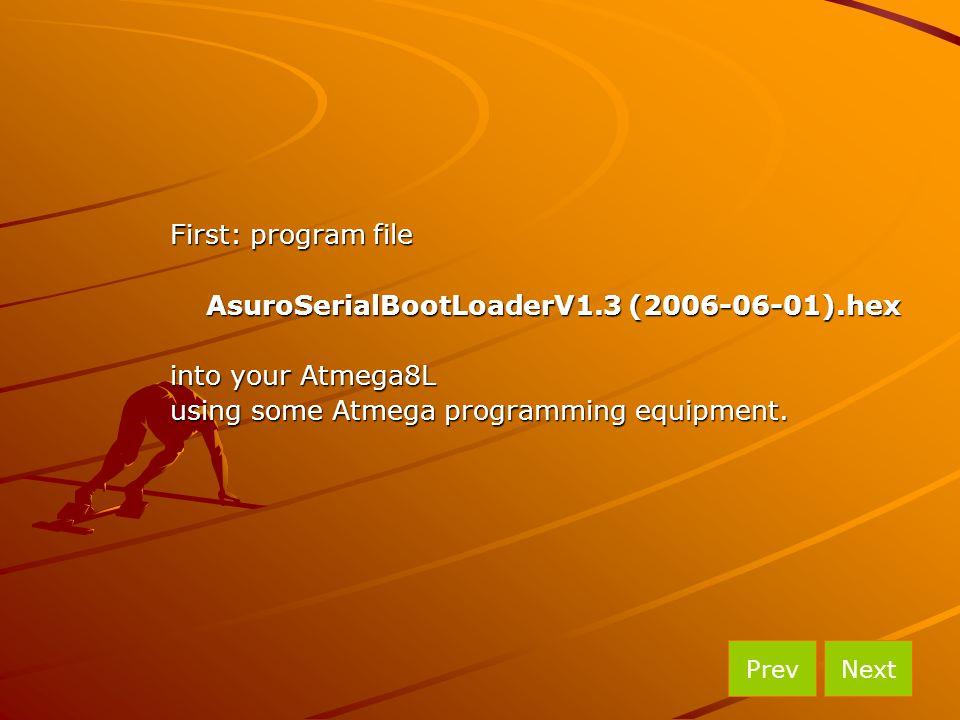 AsuroSerialBootLoaderV1.3 (2006-06-01).hex into your Atmega8L