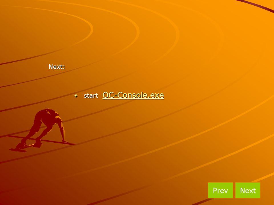 Next: start OC-Console.exe Prev Next