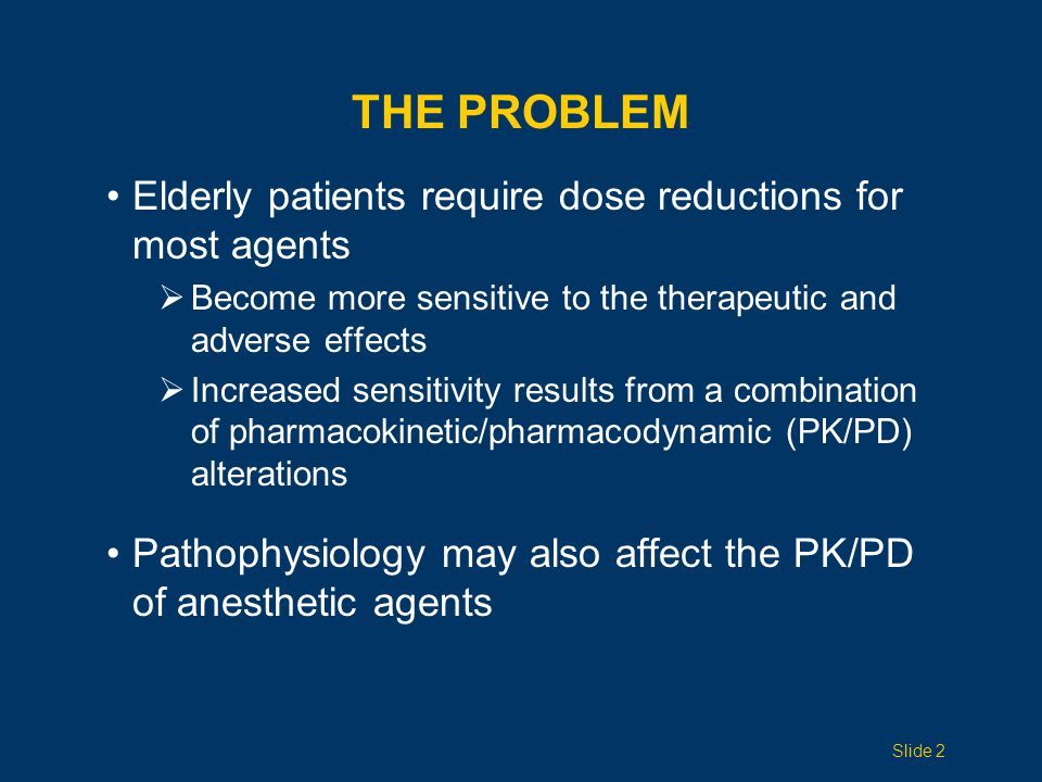 The problem Elderly patients require dose reductions for most agents