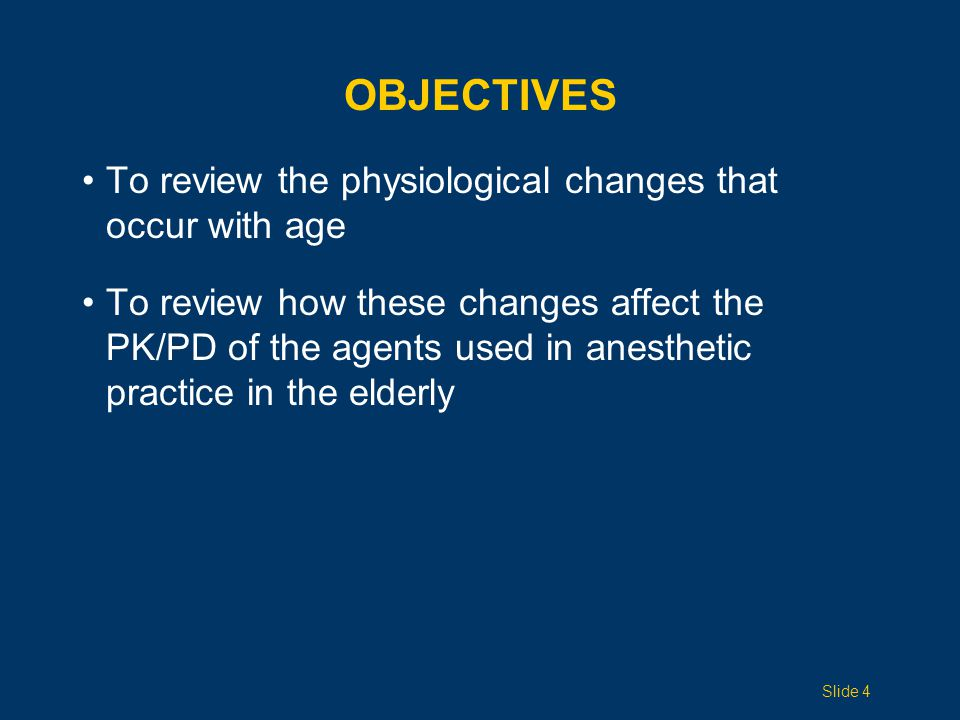 ObjectiveS To review the physiological changes that occur with age