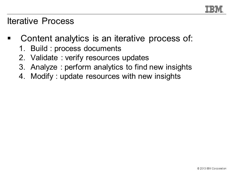 Content analytics is an iterative process of: