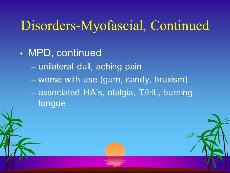 Disorders-Myofascial, Continued