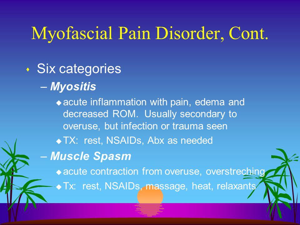Myofascial Pain Disorder, Cont.