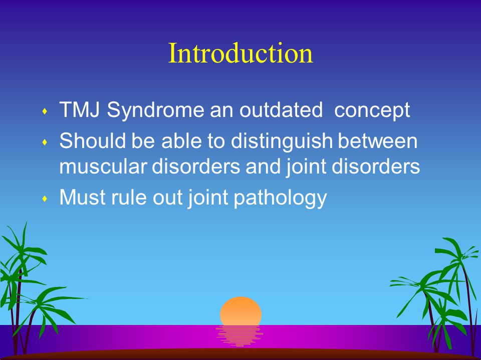Introduction TMJ Syndrome an outdated concept