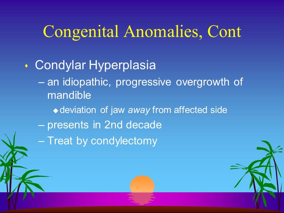 Congenital Anomalies, Cont