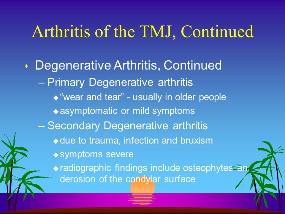 Arthritis of the TMJ, Continued