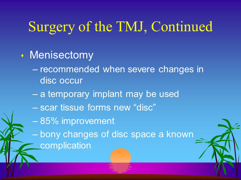 Surgery of the TMJ, Continued