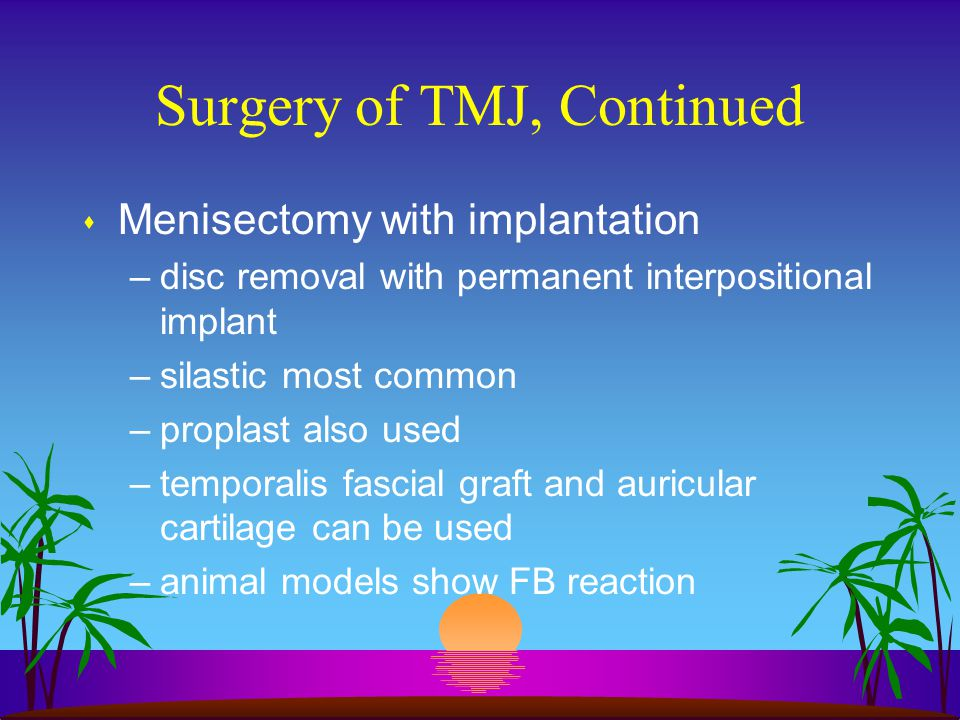 Surgery of TMJ, Continued