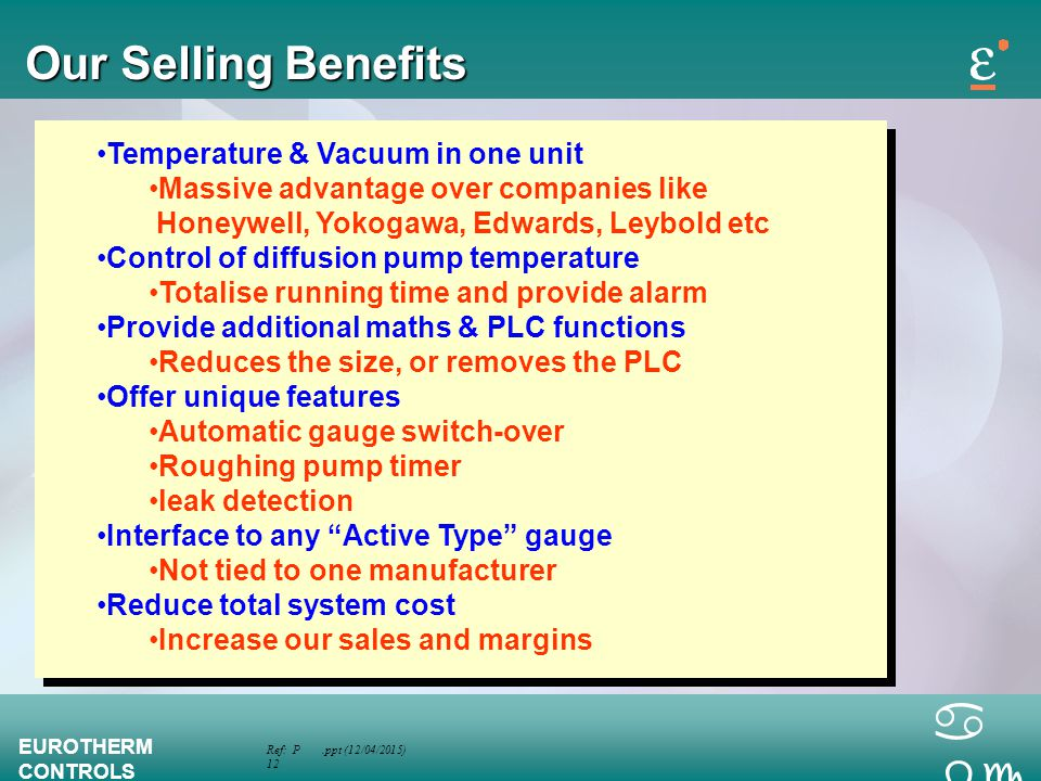 Our Selling Benefits Temperature & Vacuum in one unit