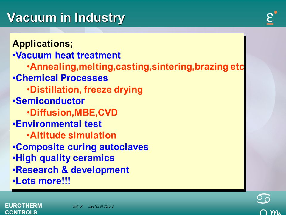 Vacuum in Industry Applications; Vacuum heat treatment