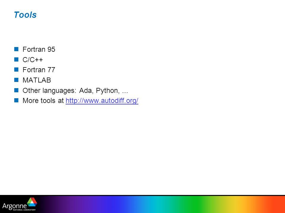 Tools Fortran 95 C/C++ Fortran 77 MATLAB