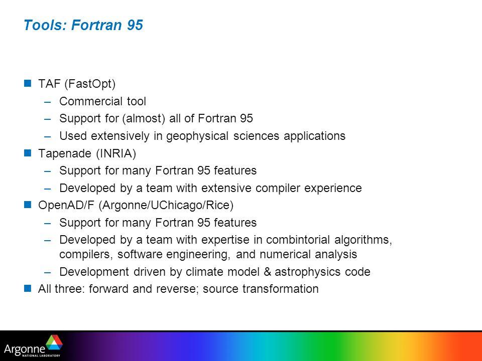 Tools: Fortran 95 TAF (FastOpt) Commercial tool