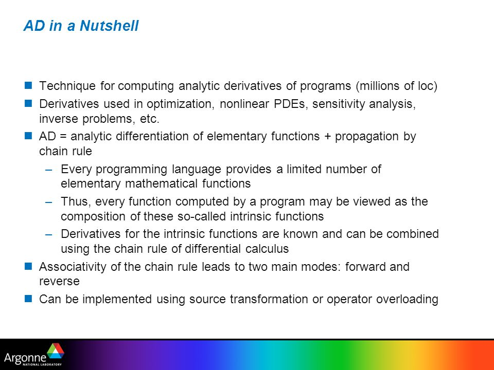 AD in a Nutshell Technique for computing analytic derivatives of programs (millions of loc)