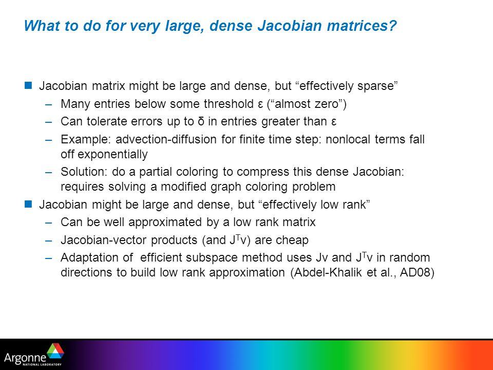 What to do for very large, dense Jacobian matrices