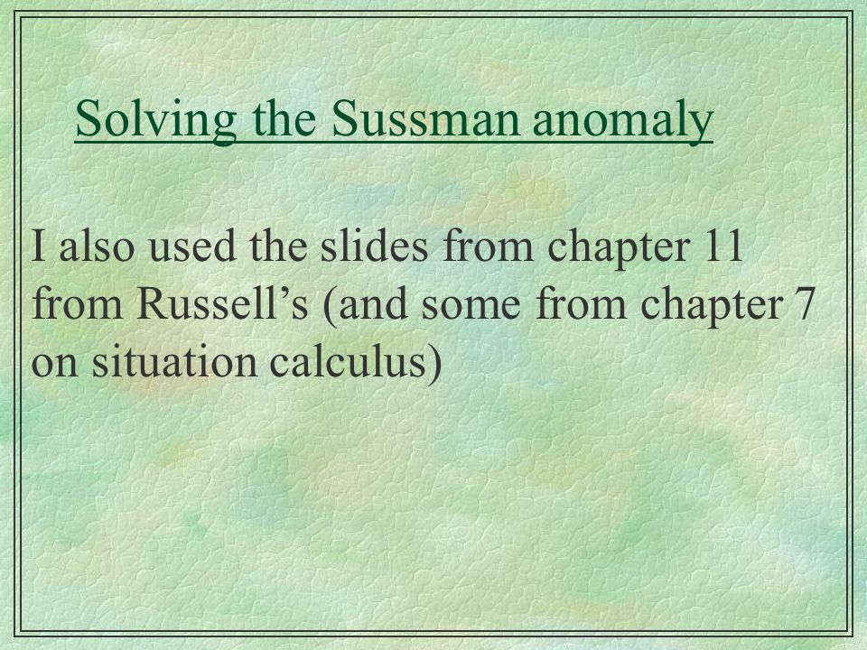 Solving the Sussman anomaly