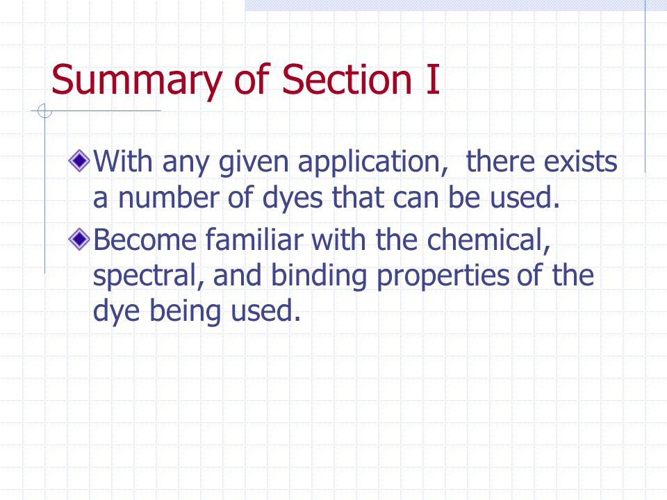 Summary of Section I With any given application, there exists a number of dyes that can be used.