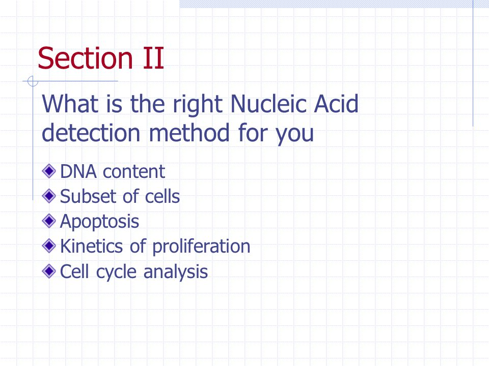 Section II What is the right Nucleic Acid detection method for you