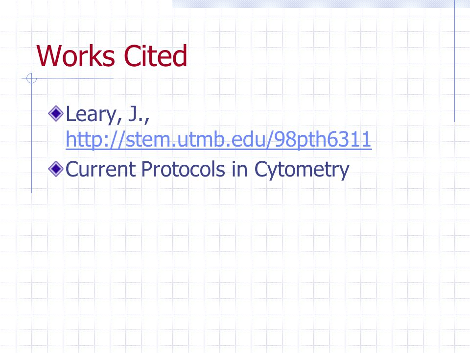Works Cited Leary, J., http://stem.utmb.edu/98pth6311