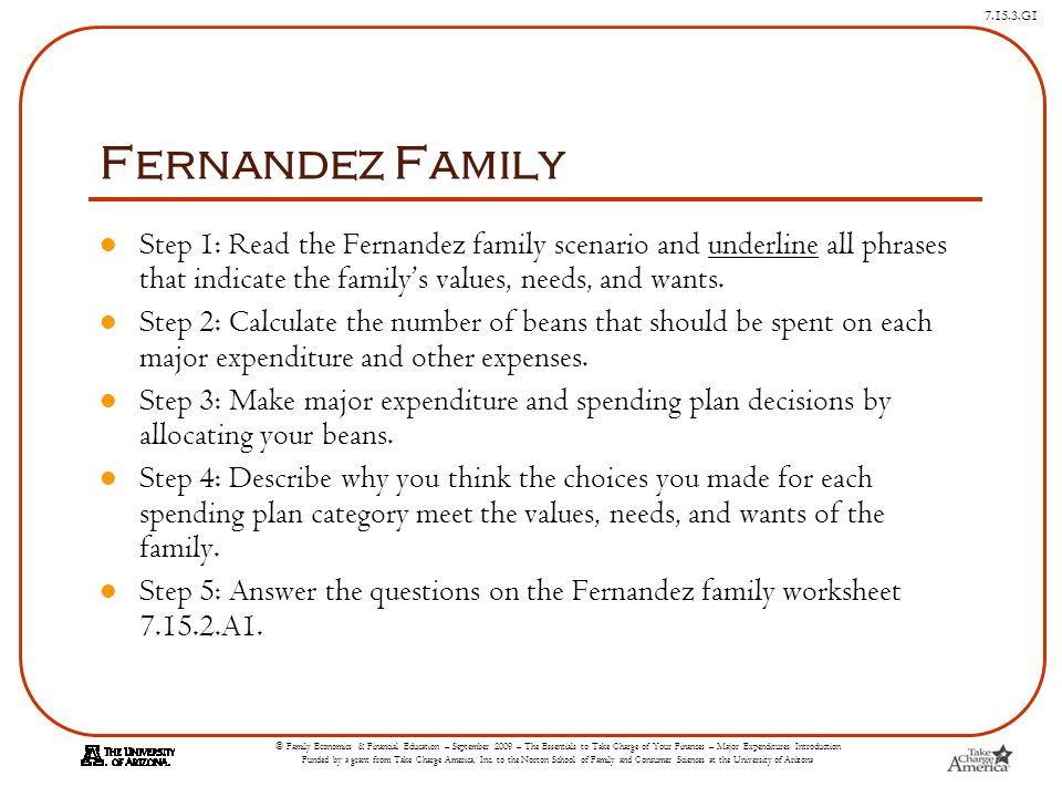 Fernandez Family Step 1: Read the Fernandez family scenario and underline all phrases that indicate the family's values, needs, and wants.