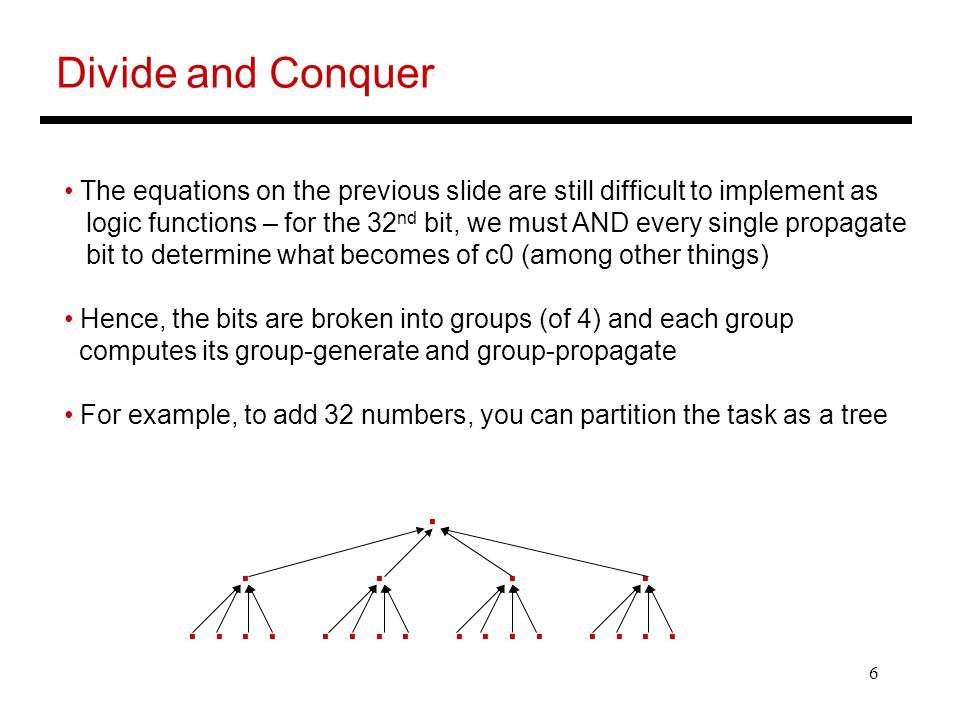 Divide and Conquer The equations on the previous slide are still difficult to implement as.