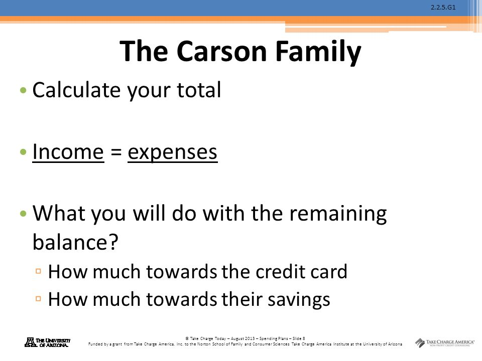 The Carson Family Calculate your total Income = expenses