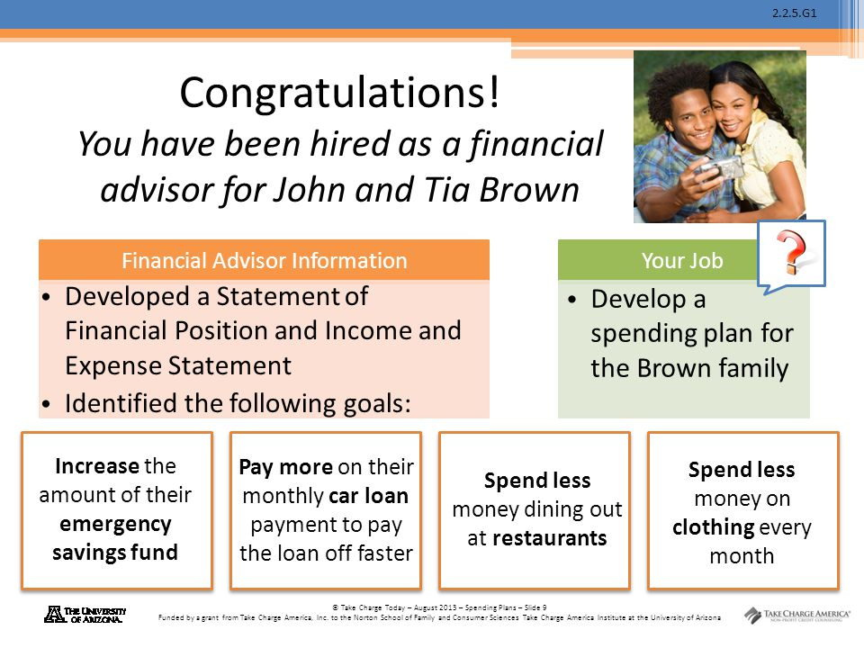 Congratulations! You have been hired as a financial advisor for John and Tia Brown