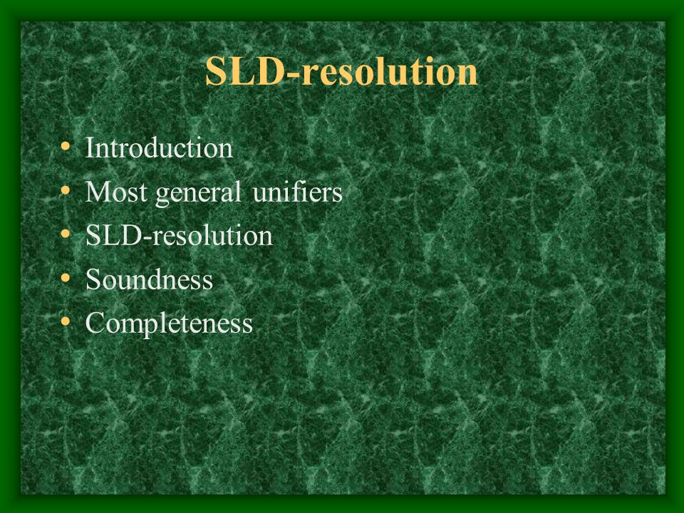 SLD-resolution Introduction Most general unifiers SLD-resolution