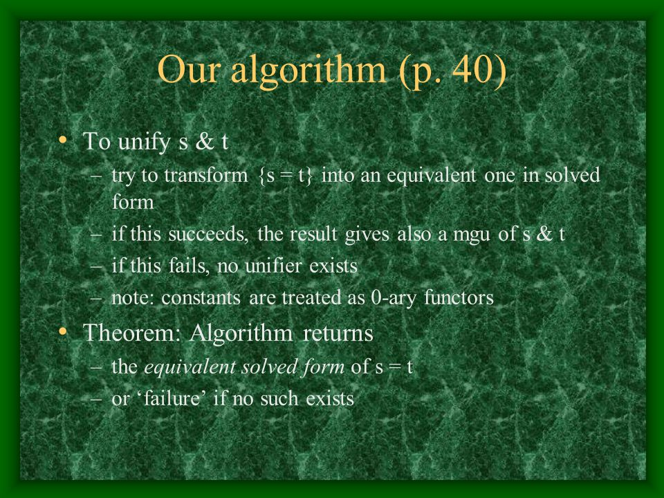Our algorithm (p. 40) To unify s & t Theorem: Algorithm returns