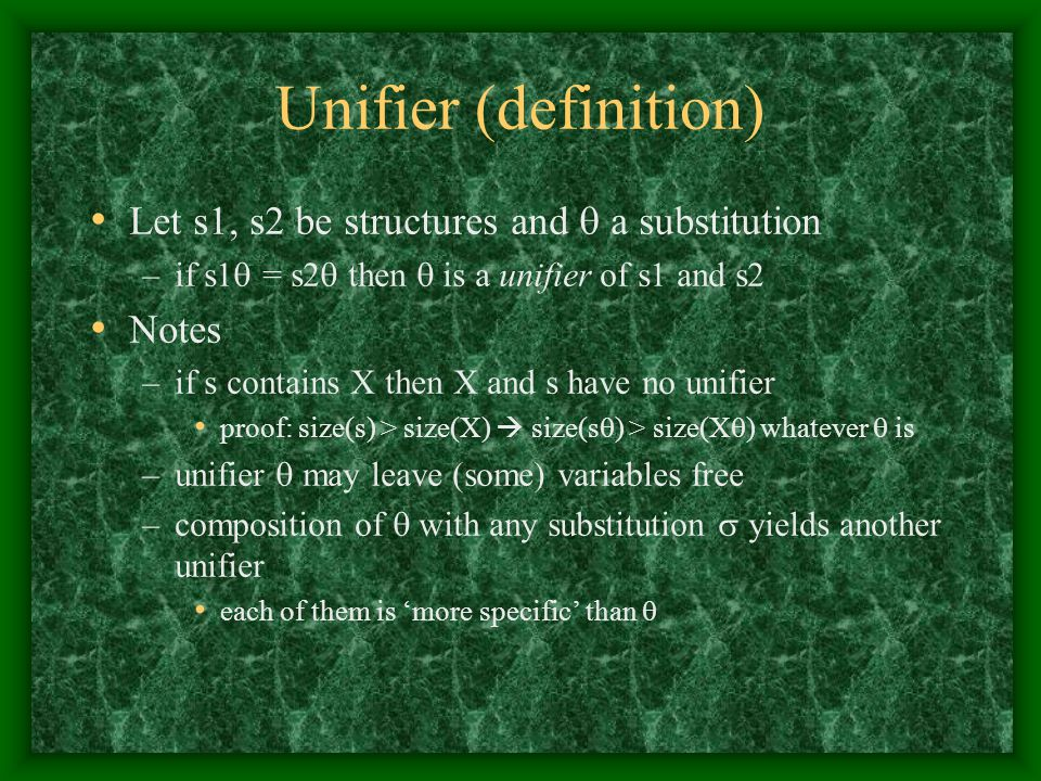 Unifier (definition) Let s1, s2 be structures and  a substitution