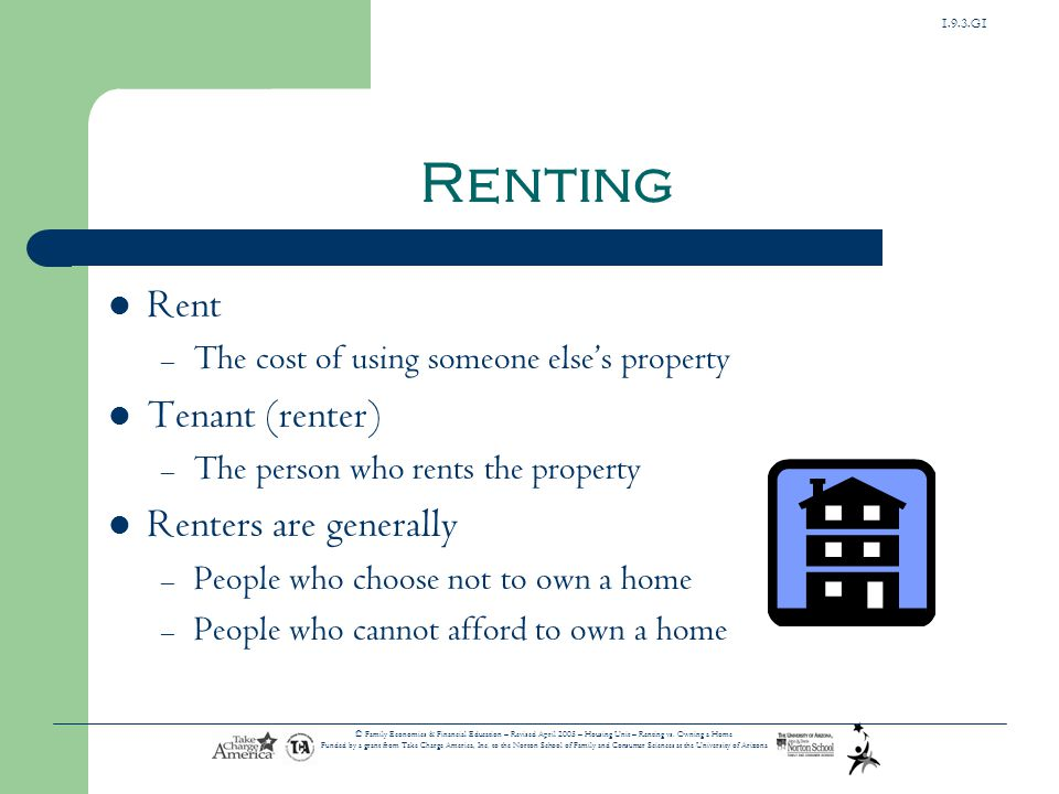 Renting Rent Tenant (renter) Renters are generally